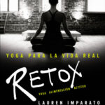 Yoga para la vida positivo. Retox – Lauren Imparato | PlanetadeLibros
