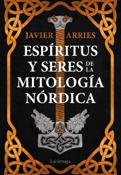 Espíritus y seres de la mitología nórdica – Javier Arries | PlanetadeLibros