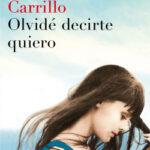 Olvidé decirte quiero – Mónica Carrillo | PlanetadeLibros