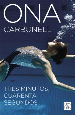Tres minutos, cuarenta segundos - Ona Carbonell Ballestero | PlanetadeLibros