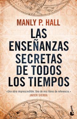 Las enseñanzas secretas de todos los tiempos - Manly P. Hall | PlanetadeLibros