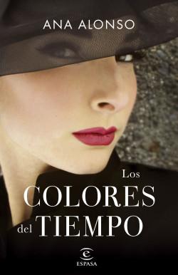 Los colores del tiempo - Ana Alonso   PlanetadeLibros