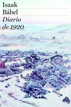 Diario de 1920 - Isaak Bábel   PlanetadeLibros