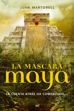 La máscara maya - Juan Martorell   PlanetadeLibros