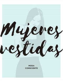 Mujeres vestidas - Vanessa Rosales   PlanetadeLibros