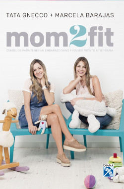 Mom 2 Fit - Tata Gnecco,Marcela Barajas | PlanetadeLibros